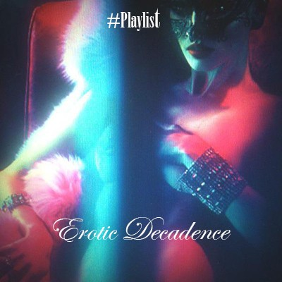 The-Sweet-Erotic-Decadence-Playlist-Creative-Mapping-Music